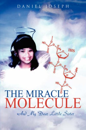 9781425711719: The Miracle Molecule and My Dear Little Sister