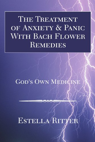 9781425713102: The Treatment of Anxiety & Panic With Bach Flower Remedies: God's Own Medicine