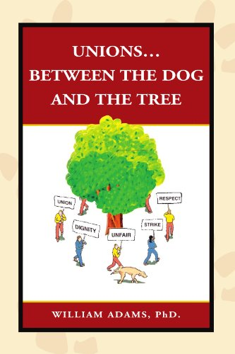 Unions. Between the Dog and the Tree: William Adams PhD