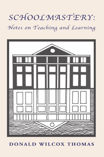 SCHOOLMASTERY: Notes on Teaching and Learning: Donald Wilcox Thomas