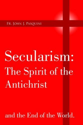 9781425717421: Secularism: The Spirit of the Antichrist