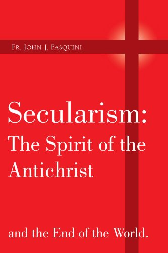9781425717438: Secularism: The Spirit of the Antichrist: and the End of the World.