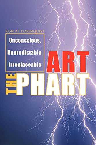 9781425717544: Art The Phart: Unconscious, Unpredictable, Irreplaceable