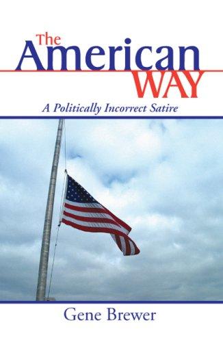 9781425718817: The American Way: A Politically Incorrect Satire