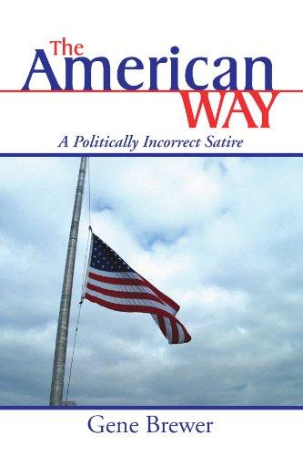 9781425718824: The American Way: A Politically Incorrect Satire