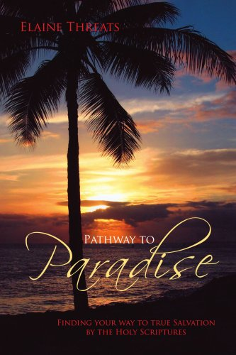 9781425719814: Pathway to Paradise: Finding your way to true Salvation by the Holy Scriptures