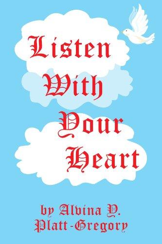Listen With Your Heart: Platt-Gregory, Alvina Y