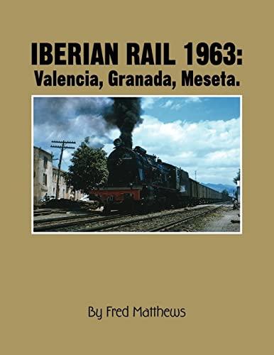 9781425721121: Iberian Rail 1963: Valencia, Granada, Meseta.