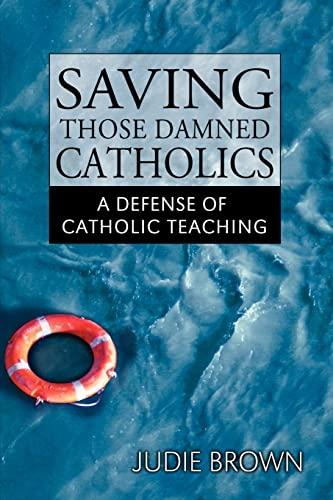 Saving Those Damned Catholics: Judie Brown