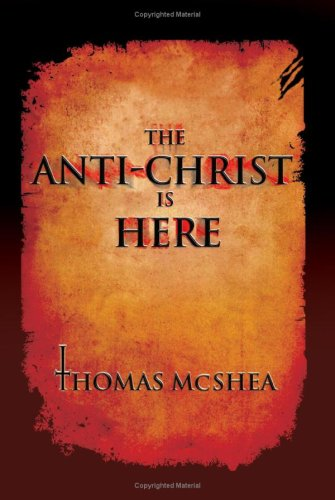 9781425723743: The Anti-Christ is Here