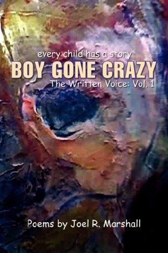 9781425725389: Boy Gone Crazy: The Written Voice: Vol. 1