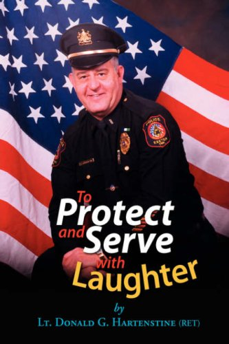 9781425725464: To Protect and Serve with Laughter