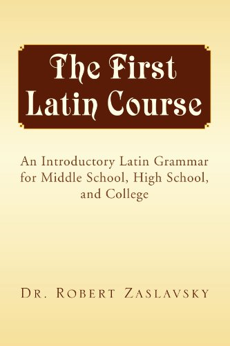 9781425725532: The First Latin Course: An Introductory Latin Grammar for Middle School, High School, and College (Latin Edition)