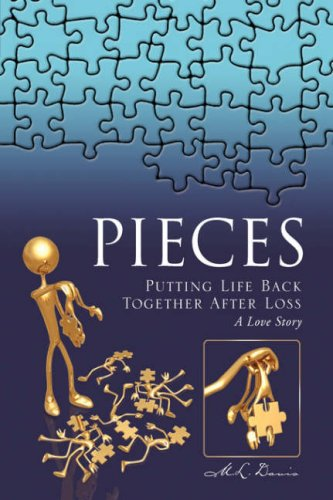 Pieces: Putting Life Back Together After Loss a Love Story: M. L. Davis