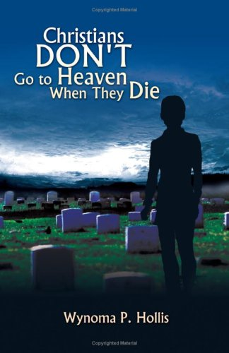 9781425725891: Christians DON'T Go to Heaven When They Die