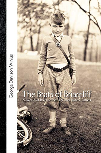 9781425725945: The Brats of Briarcliff: A World of Boys before TV and Video Games