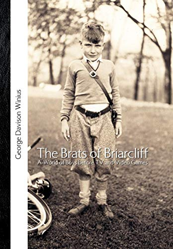9781425725952: The Brats of Briarcliff: A World of Boys before TV and Video Games