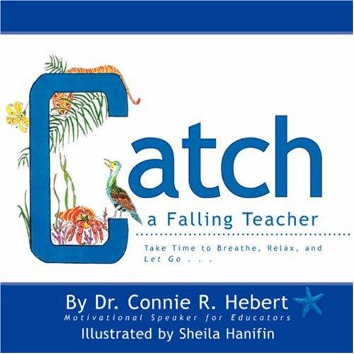 9781425727277: Catch a Falling Teacher