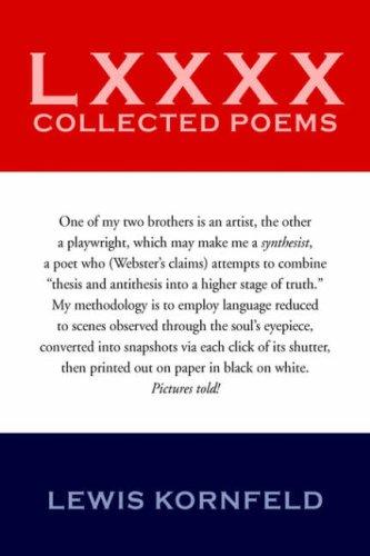LXXXX Collected Poems: Lewis Kornfeld