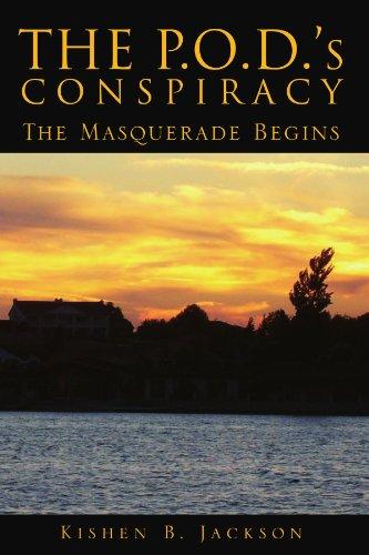 9781425728229: The P.O.D.'s Conspiracy: The Masquerade Begins