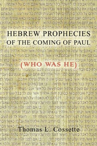 9781425728663: Hebrew Prophecies of the Coming of Paul (Who Was He)