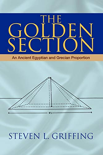 9781425729509: The Golden Section: An Ancient Egyptian and Grecian Proportion