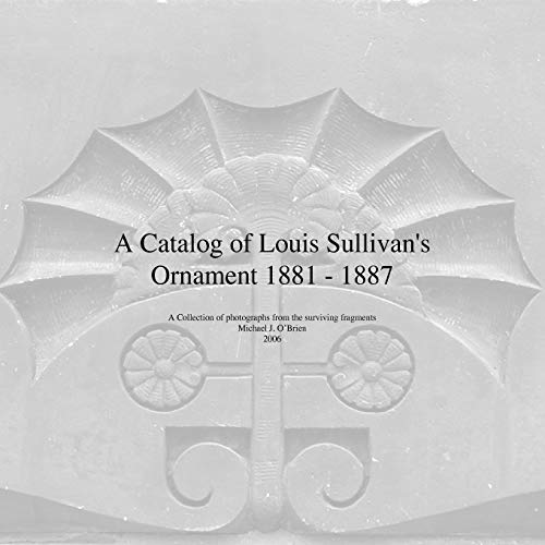 9781425729929: A Catalog of Louis Sullivan's Ornament 1881-1887