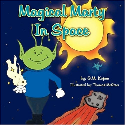 Magical Marty in Space (Paperback): G M Kopec