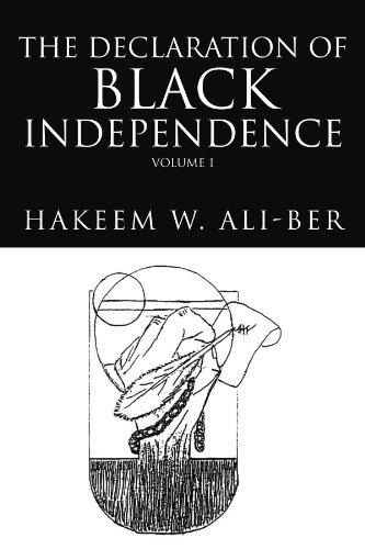 9781425732745: The Declaration of Black Independence: Volume 1