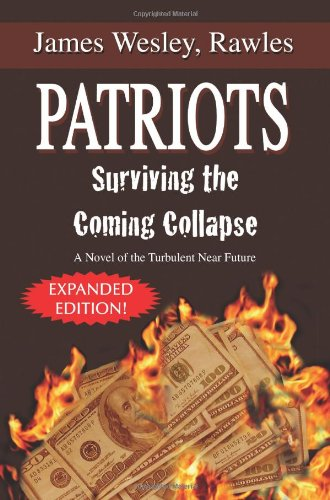 9781425734077: Patriots: Surviving the Coming Collapse: A Novel of the Turbulent Near Future (Expanded and Updated 33 Chapter Edition)