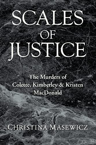 Scales of Justice: The Murders of Colette,: Masewicz, Christina