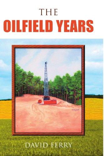9781425734671: THE OILFIELD YEARS