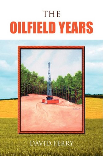 9781425734688: THE OILFIELD YEARS