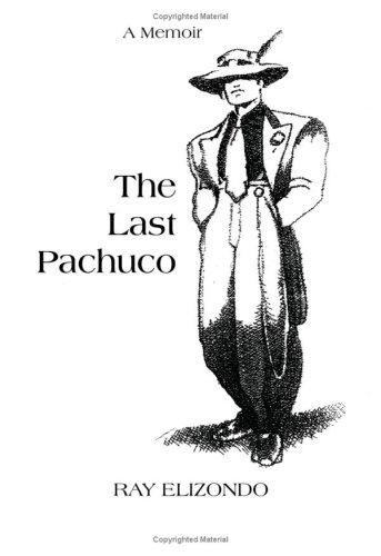 The Last Pachuco: Ray Elizondo