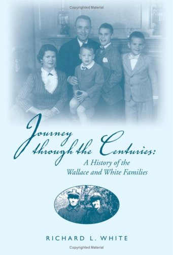 9781425736170: Journey through the Centuries: A History of the Wallace and White Families