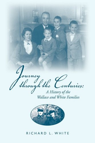 9781425736187: Journey through the Centuries: A History of the Wallace and White Families