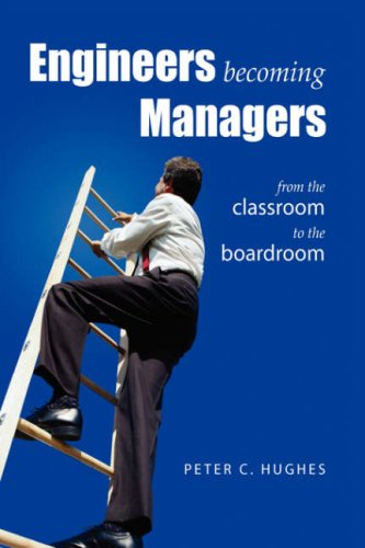 Engineers Becoming Managers: Peter C. Hughes