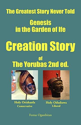 9781425737214: CREATION STORY OF THE YORUBAS: Lyric Poems On Creation Story Of The Yorubas