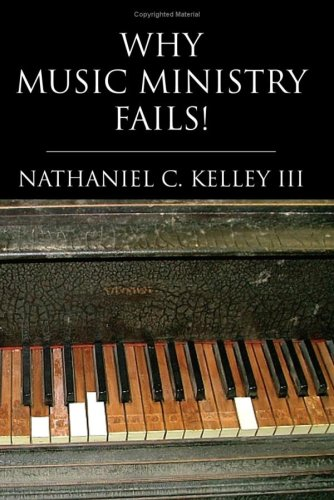 9781425738174: Why Music Ministry Fails!