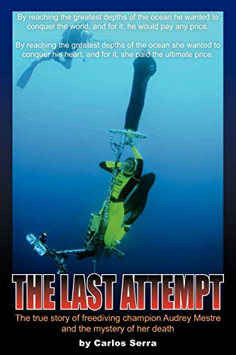 9781425738396: The Last Attempt: The true story of freediving champion Audrey Mestre and the mystery of her death