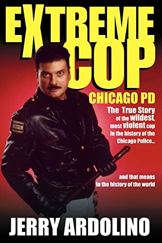 Extreme Cop: Chicago PD: Jerry Ardolino
