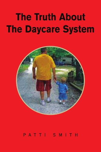 The Truth About The Daycare System (1425741894) by Patti Smith