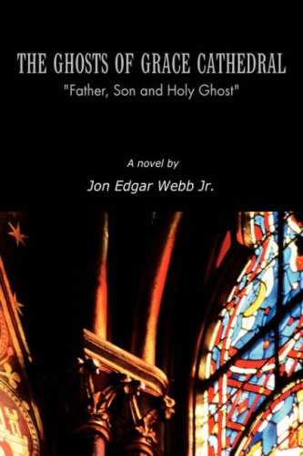 The Ghosts of Grace Cathedral: Father, Son: John Edgar, Jr