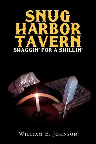 9781425742515: Snug Harbor Tavern: Shaggin' For A Shillin'