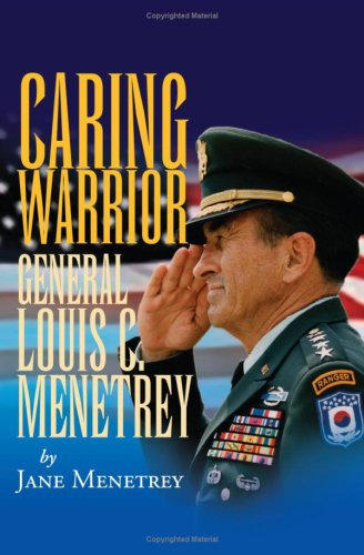 9781425742720: Caring Warrior: General Louis C. Menetrey
