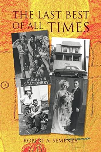The Last Best of All Times: Robert A. Semenza