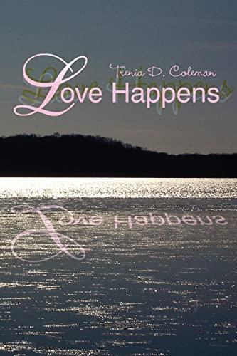 Love Happens: Trenia D Coleman