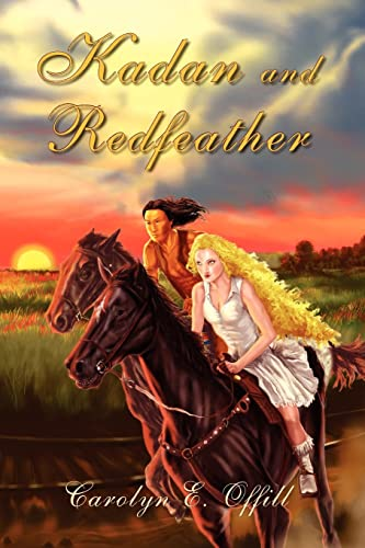 Kadan and Redfeather: Carolyn E. Offill