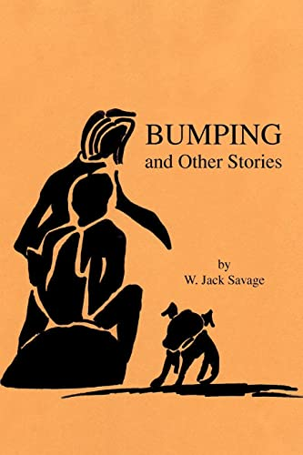Bumping and Other Stories: W. Jack Savage