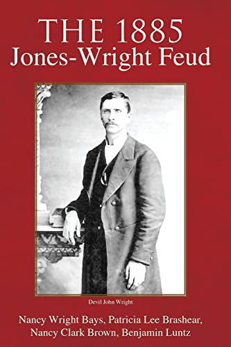 The 1885 Jones-Wright Feud: Benjamin Luntz